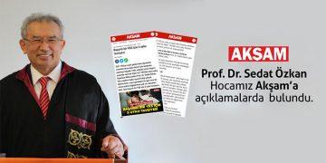 Prof. Dr. Sedat Özkan Akşam'a Açıklamalarda Bulundu